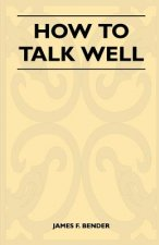 How to Talk Well