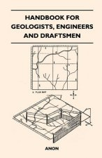 Handbook for Geologists, Engineers and Draftsmen
