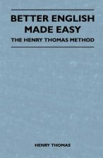 Better English Made Easy - The Henry Thomas Method