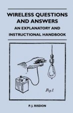 Wireless Questions and Answers - An Explanatory and Instructional Handbook