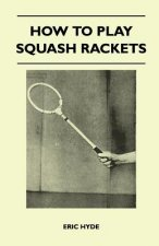 How to Play Squash Rackets
