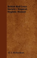 British Red Cross Society - Tropical Hygiene Manual