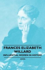 France Elizabeth Willard - Influential Women in History