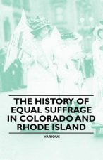 The History of Equal Suffrage in Colorado and Rhode Island