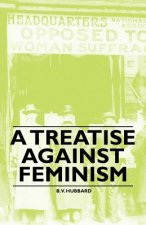 A Treatise against Feminism