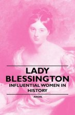 Lady Blessington - Influential Women in History
