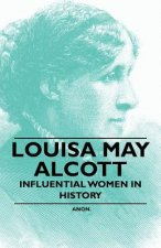 Louisa May Alcott - Influential Women in History