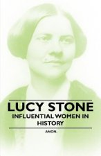 Lucy Stone - Influential Women in History