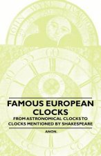 Famous European Clocks - From Astronomical Clocks to Clocks Mentioned by Shakespeare