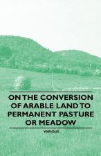 On the Conversion of Arable Land to Permanent Pasture or Meadow