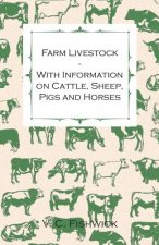 Farm Livestock - With Information on Cattle, Sheep, Pigs and Horses