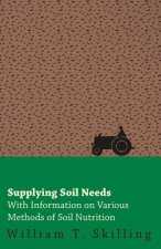 Supplying Soil Needs - With Information on Various Methods of Soil Nutrition