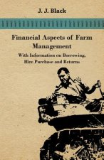 Financial Aspects of Farm Management - With Information on Borrowing, Hire Purchase and Returns