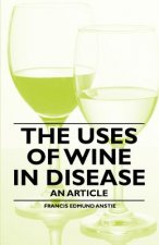 The Uses of Wine in Disease - An Article