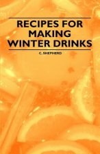 Recipes for Making Winter Drinks