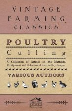 Poultry Culling - A Collection of Articles on the Methods, Equipment and Selection of the Poultry Keeper