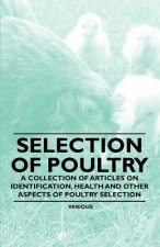 Selection of Poultry - A Collection of Articles on Identification, Health and Other Aspects of Poultry Selection