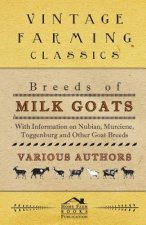 Breeds of Milk Goats - With Information on Nubian, Murciene, Toggenburg and Other Goat Breeds