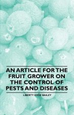 An Article for the Fruit Grower on the Control of Pests and Diseases