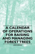 A Calendar of Operations for Raising and Managing Forest Trees