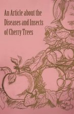 An Article about the Diseases and Insects of Cherry Trees