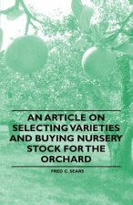 An Article on Selecting Varieties and Buying Nursery Stock for the Orchard