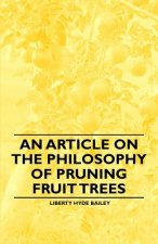 An Article on the Philosophy of Pruning Fruit Trees