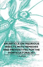 An Article on Injurious Insects, with Remedies and Preventives for the Horticulturalist