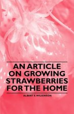 An Article on Growing Strawberries for the Home