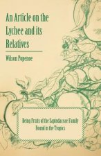 An Article on the Lychee and its Relatives - Being Fruits of the Sapindaceae Family Found in the Tropics