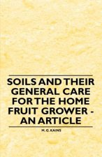 Soils and their General Care for the Home Fruit Grower - An Article