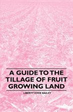 A Guide to the Tillage of Fruit Growing Land