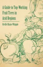 A Guide to Top-Working Fruit Trees in Arid Regions