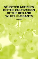 Selected Articles on the Cultivation of the Red and White Currants