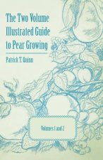 The Two Volume Illustrated Guide to Pear Growing - Volumes 1 and 2