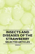 Insects and Diseases of the Strawberry - Selected Articles
