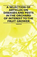 A Selection of Articles on Diseases and Pests in the Orchard of Interest to the Fruit Grower