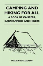 Camping and Hiking For All - A Book of Campers, Caravanners and Hikers
