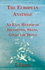 The European Anatidae - An Easy Method of Identifying Swans, Geese and Ducks