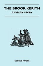 The Brook Kerith - A Syrian Story