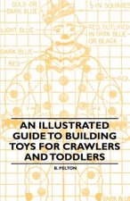 An Illustrated Guide to Building Toys for Crawlers and Toddlers