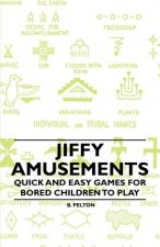 Jiffy Amusements - Quick and Easy Games for Bored Children to Play