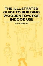 The Illustrated Guide to Building Wooden Toys for Indoor Use