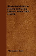 Illustrated Guide to Making and Using Patterns When Quilt Making