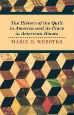 The History of the Quilt in America and Its Place in American Homes