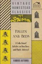 Pollen and Bees - A Collection of Articles on How Bees and Plants Interact