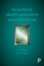 Personhood, Identity and Care in Advanced Old Age: Thinking about and Caring for Frail Older People