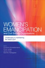 Women's Emancipation and Civil Society Organisations: Challenging or Maintaining the Status Quo?
