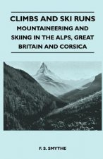 Climbs and Ski Runs - Mountaineering and Skiing in the Alps, Great Britain and Corsica