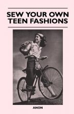 Sew Your Own Teen Fashions